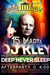 Dj Kley - Deep Never Sleep @ White House