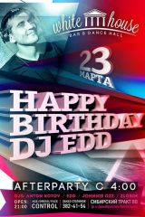 Happy Birthday Dj EDD @ WHITE HOUSE Bar